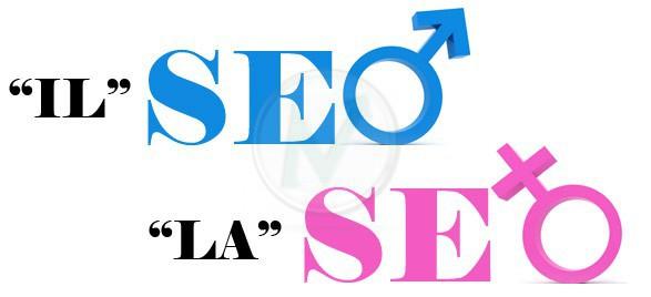 """""""Il SEO"""" o """"La SEO"""", """"Il SEM"""" o """"La SEM""""?"""